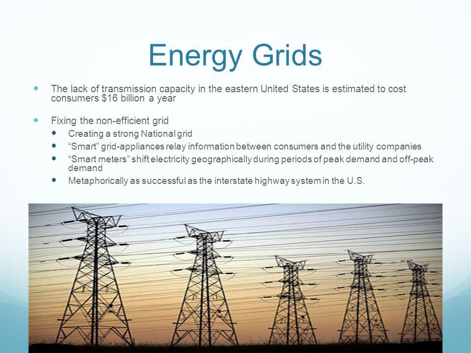 Energy Grids The lack of transmission capacity in the eastern United States is estimated to cost consumers $16 billion a year Fixing the non-efficient