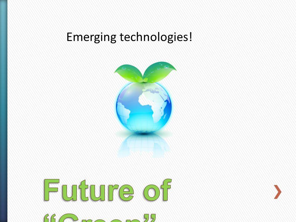 Emerging technologies!