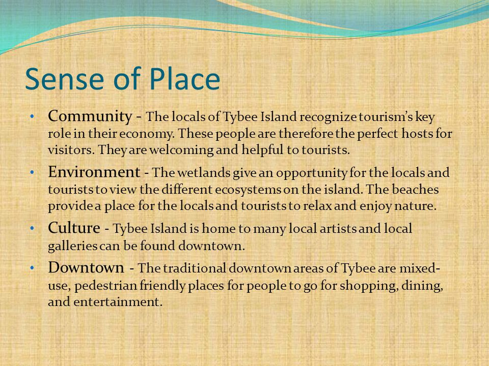 Sense of Place Community - The locals of Tybee Island recognize tourisms key role in their economy.