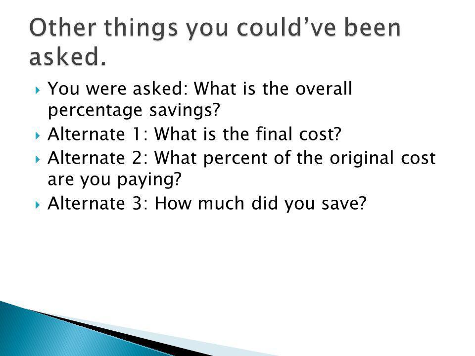 You were asked: What is the overall percentage savings.