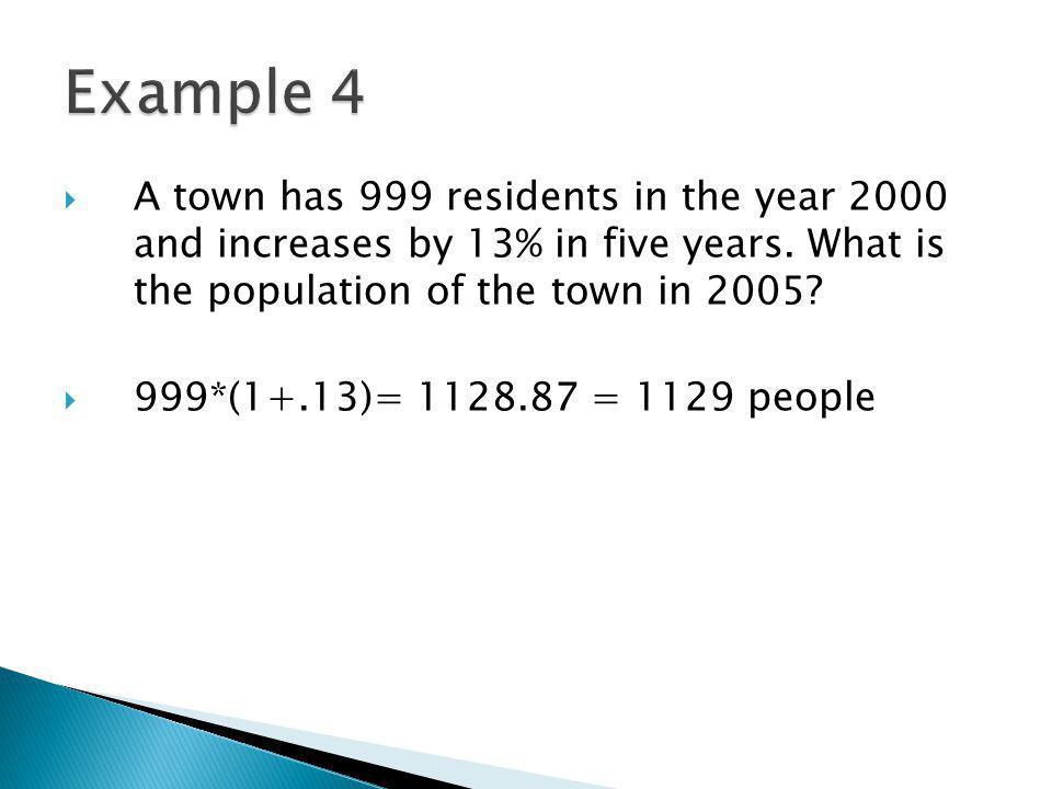 A town has 999 residents in the year 2000 and increases by 13% in five years.