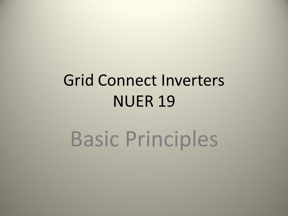 Grid Connect Inverters NUER 19 Basic Principles