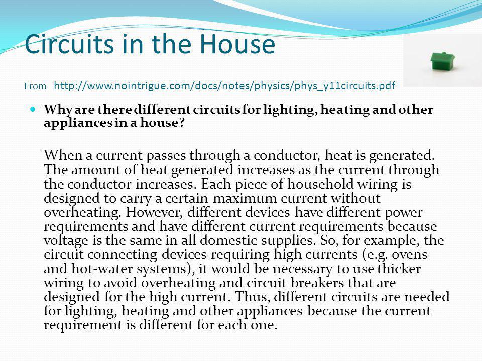Circuits in the House From http://www.nointrigue.com/docs/notes/physics/phys_y11circuits.pdf Why are there different circuits for lighting, heating an