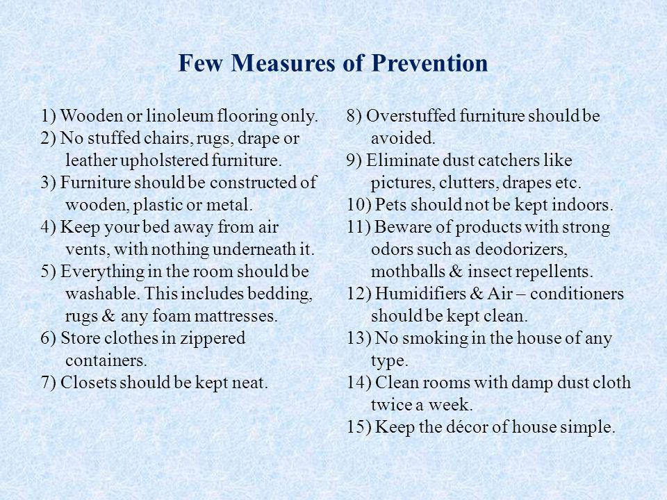 Few Measures of Prevention 1) Wooden or linoleum flooring only.