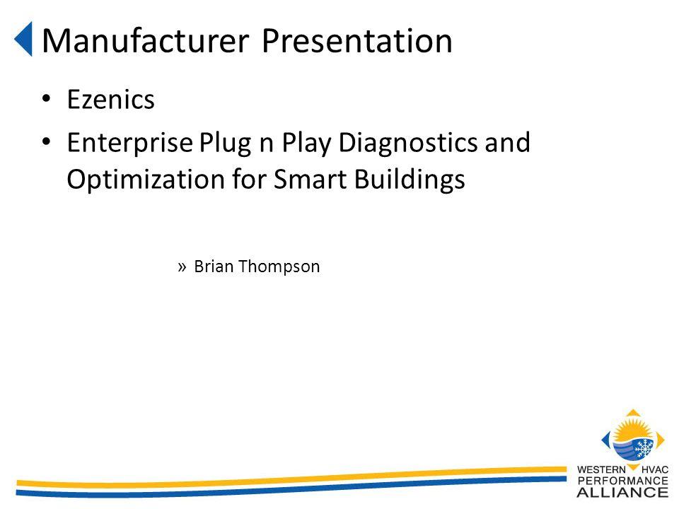 Ezenics Enterprise Plug n Play Diagnostics and Optimization for Smart Buildings » Brian Thompson Manufacturer Presentation
