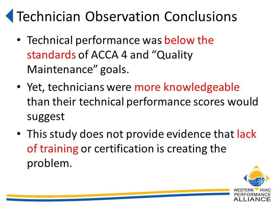 Technical performance was below the standards of ACCA 4 and Quality Maintenance goals.