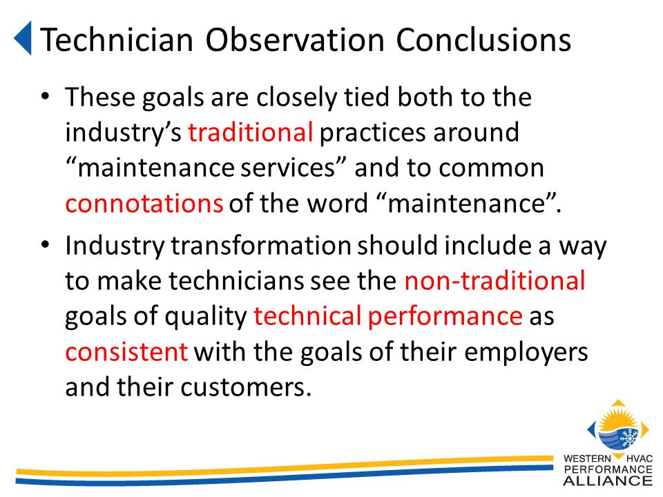 These goals are closely tied both to the industrys traditional practices around maintenance services and to common connotations of the word maintenance.