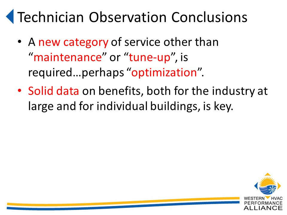 A new category of service other thanmaintenance or tune-up, is required…perhaps optimization.