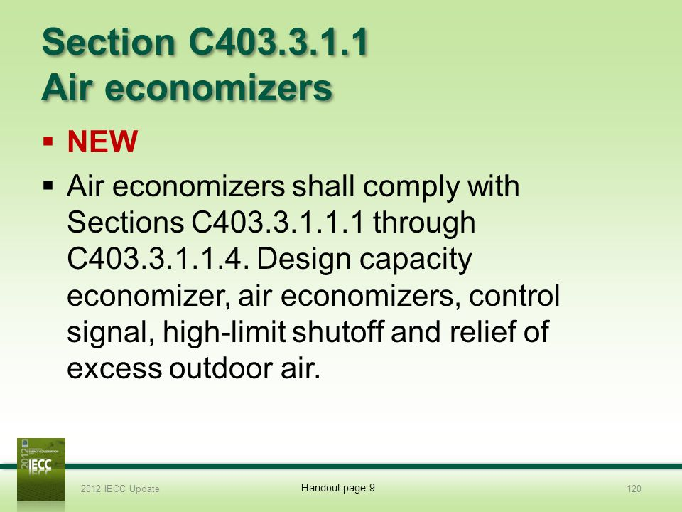 Section C403.3.1.1 Air economizers NEW Air economizers shall comply with Sections C403.3.1.1.1 through C403.3.1.1.4.