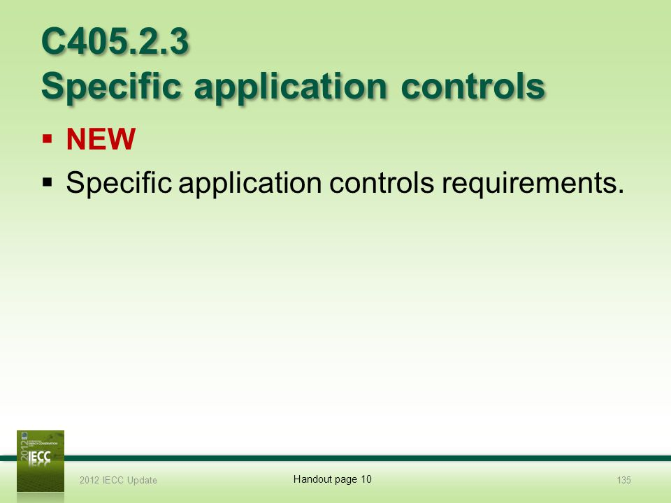C405.2.3 Specific application controls NEW Specific application controls requirements.