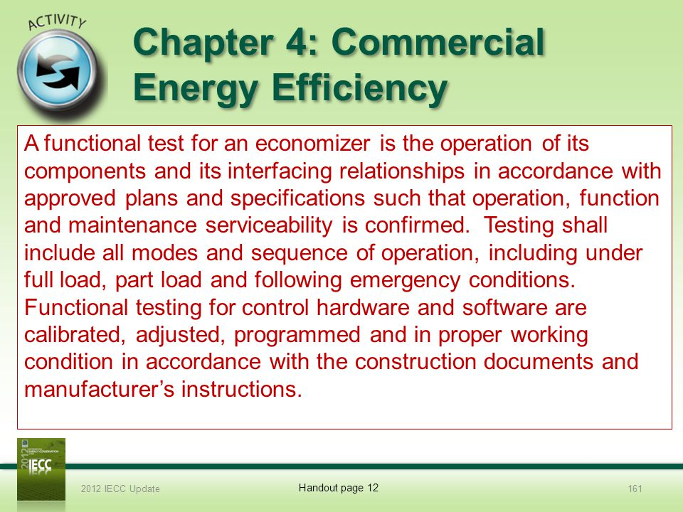 Chapter 4: Commercial Energy Efficiency 11.What is a functional test for an economizer.