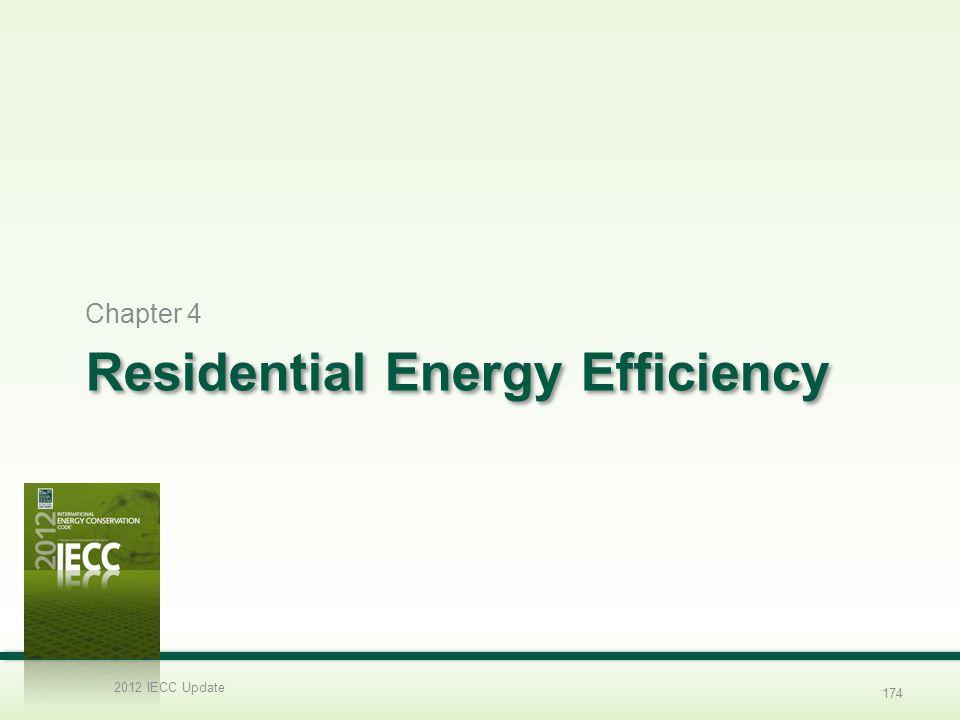 Residential Energy Efficiency Chapter 4 2012 IECC Update 174
