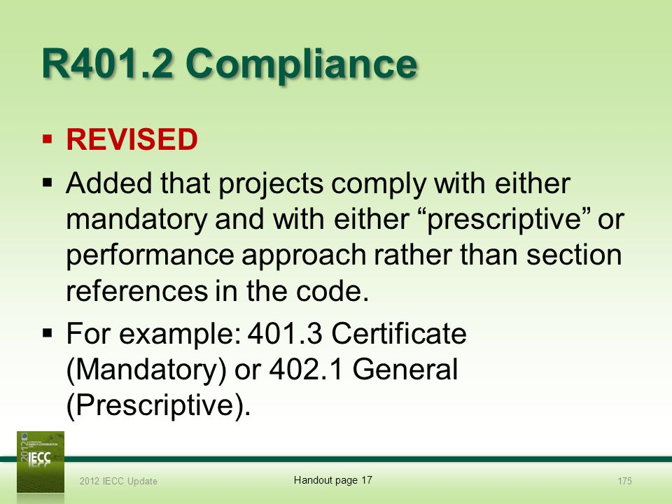R401.2 Compliance REVISED Added that projects comply with either mandatory and with either prescriptive or performance approach rather than section references in the code.