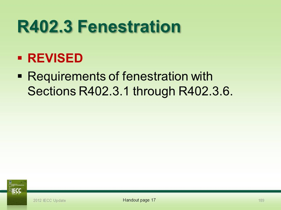 R402.3 Fenestration REVISED Requirements of fenestration with Sections R402.3.1 through R402.3.6.