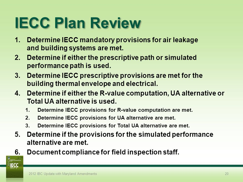 IECC Plan Review 1.Determine IECC mandatory provisions for air leakage and building systems are met.