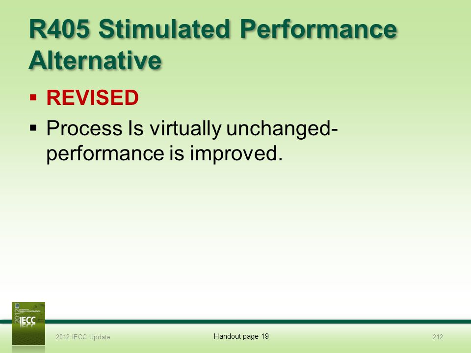 R405 Stimulated Performance Alternative REVISED Process Is virtually unchanged- performance is improved.