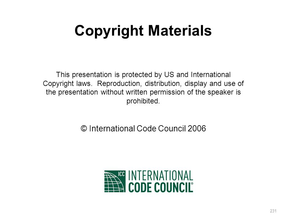 231 Copyright Materials This presentation is protected by US and International Copyright laws.