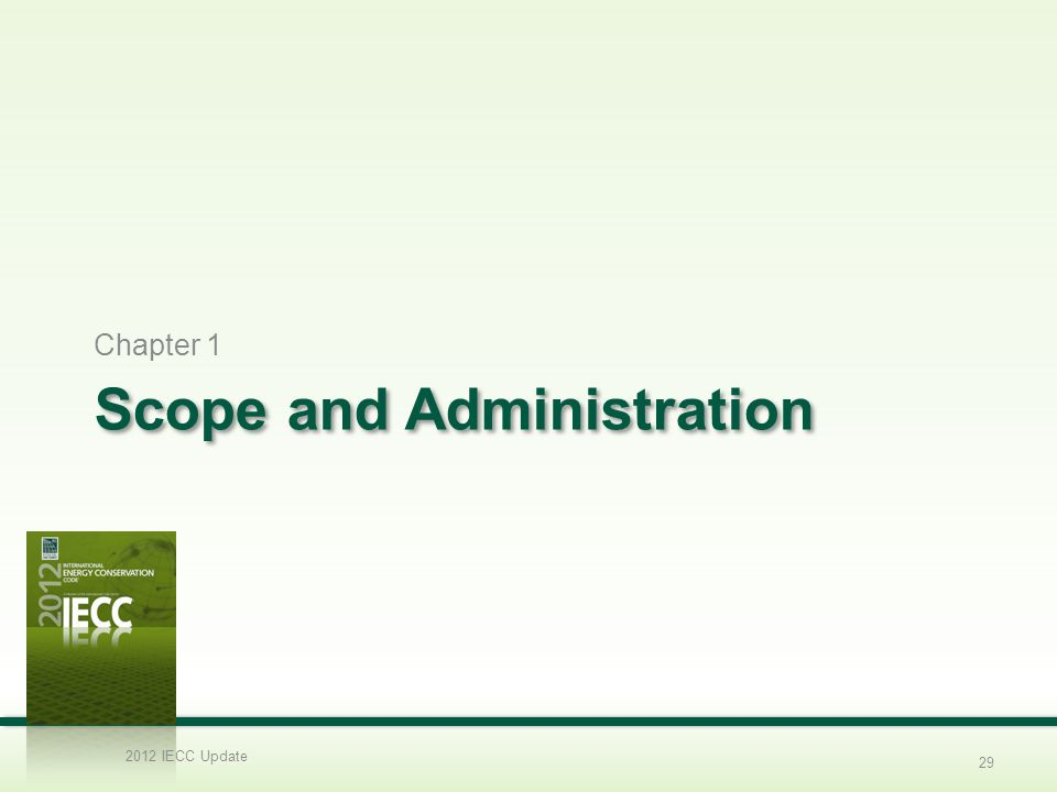 Scope and Administration Chapter 1 2012 IECC Update 29