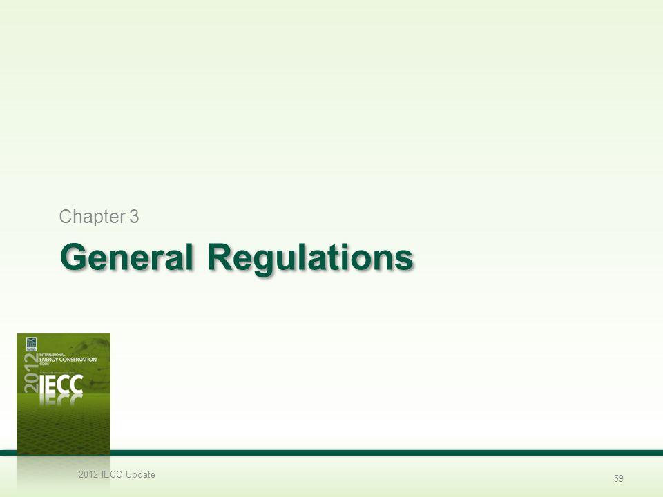 General Regulations Chapter 3 2012 IECC Update 59