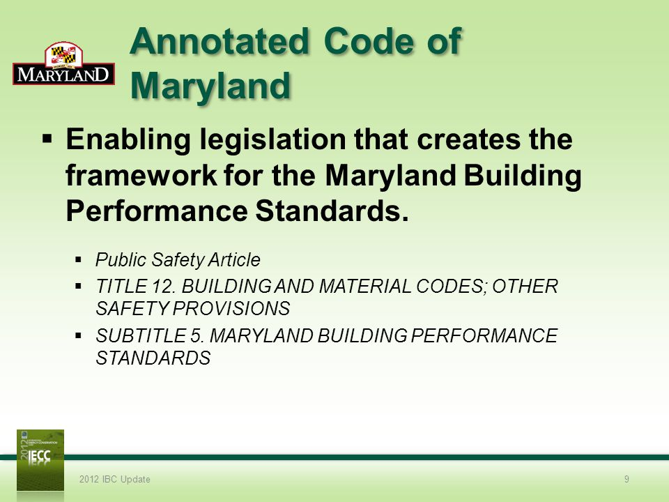 Annotated Code of Maryland Enabling legislation that creates the framework for the Maryland Building Performance Standards.