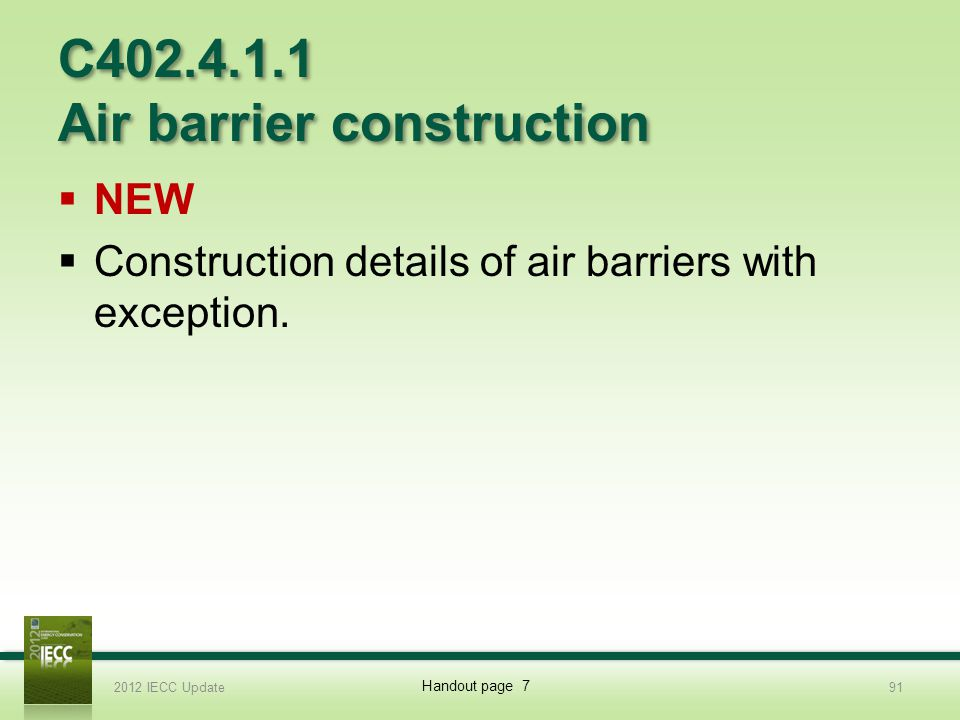 C402.4.1.1 Air barrier construction NEW Construction details of air barriers with exception.