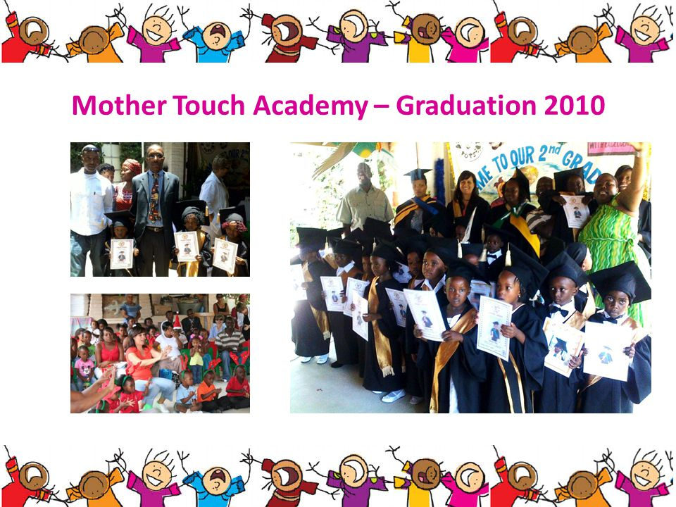 Mother Touch Academy - Vision To develop the children of Diepsloot and beyond PhysicallyIntellectuallySpirituallyEmotionally