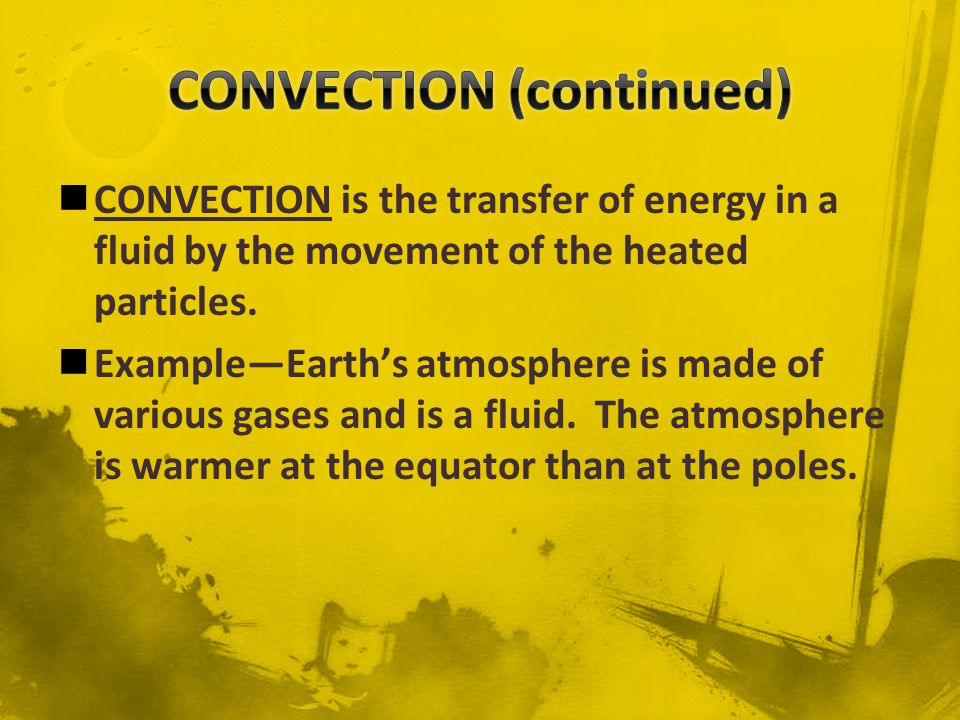 Also, the atmosphere is warmer at Earths surface than higher altitudes.