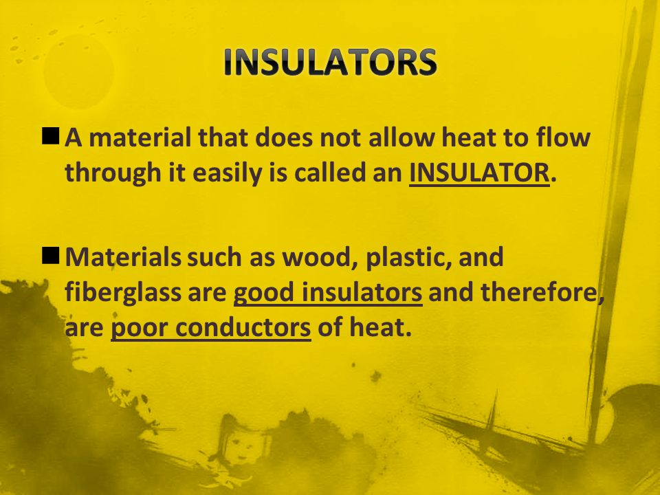 Gases, such as air, are usually better insulators than solids or liquids.