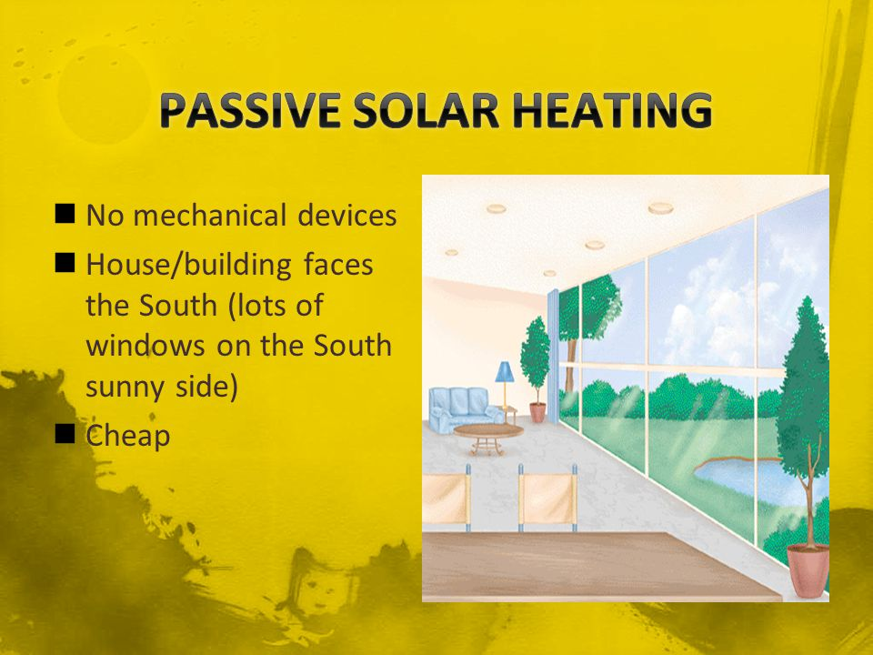 Uses devices called solar collectors; heat air or water and then circulate it through the house Expensive