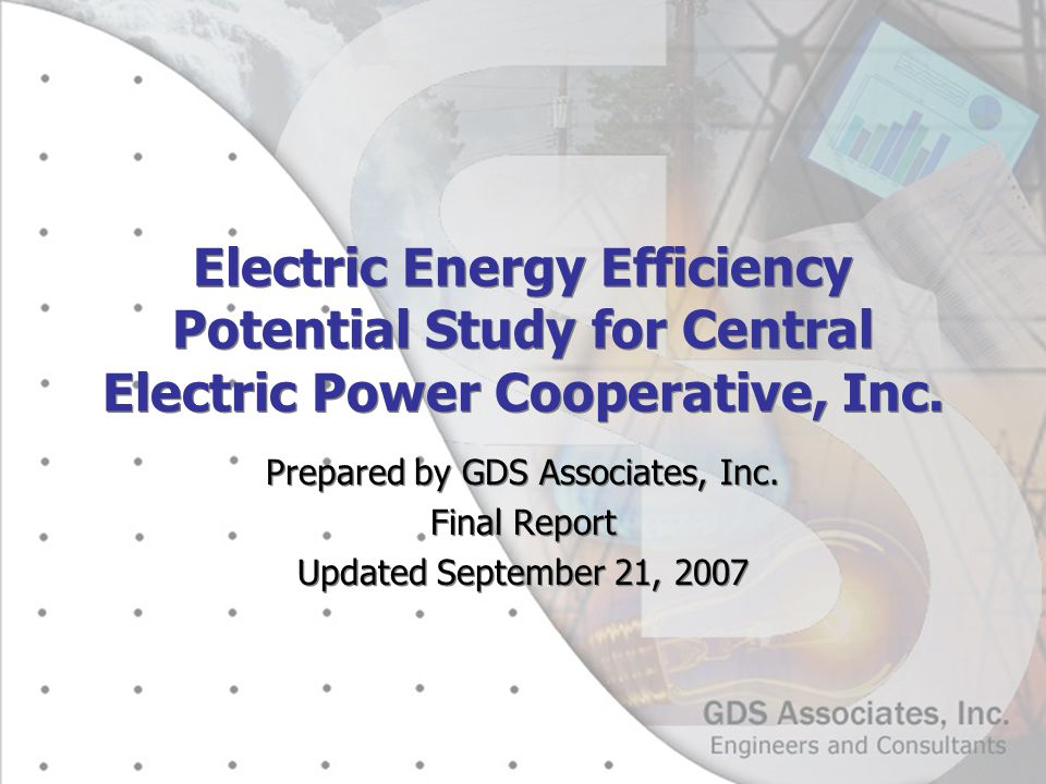 Electric Energy Efficiency Potential Study for Central Electric Power Cooperative, Inc. Prepared by GDS Associates, Inc. Final Report Updated Septembe