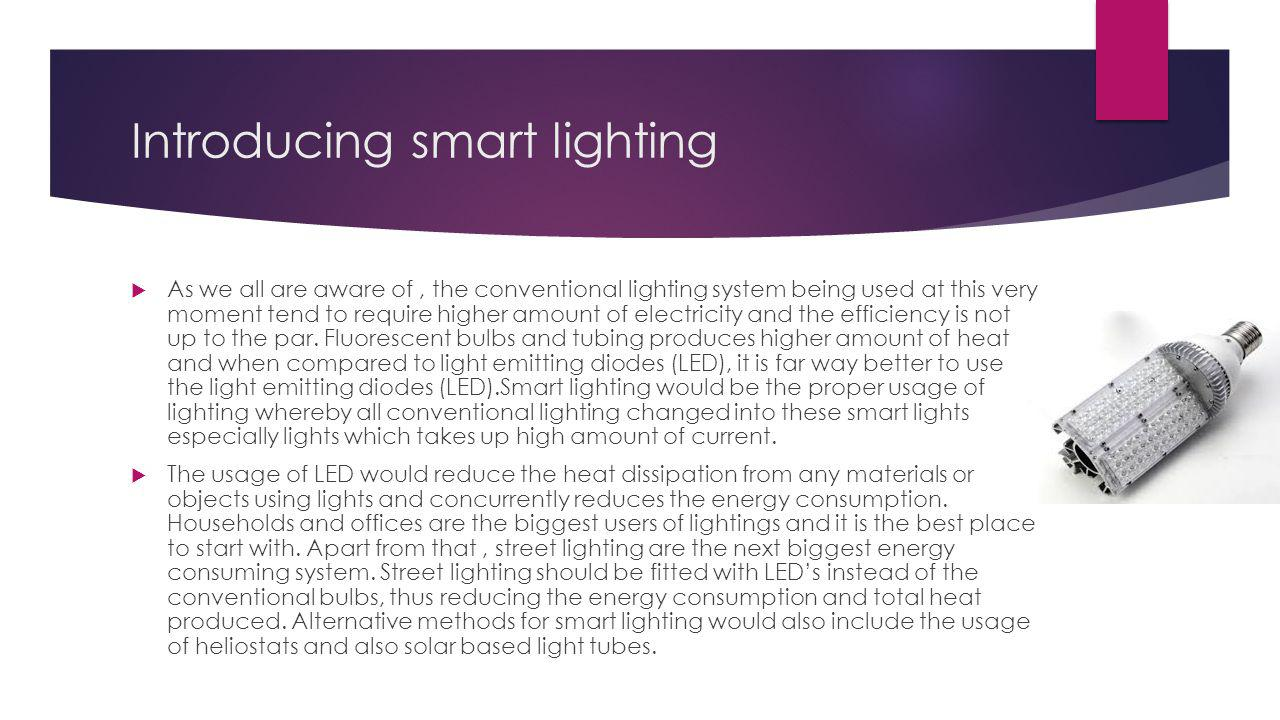 Implementing smart lighting Light tubes are tubes or pipes that transport light to another location through reflection.