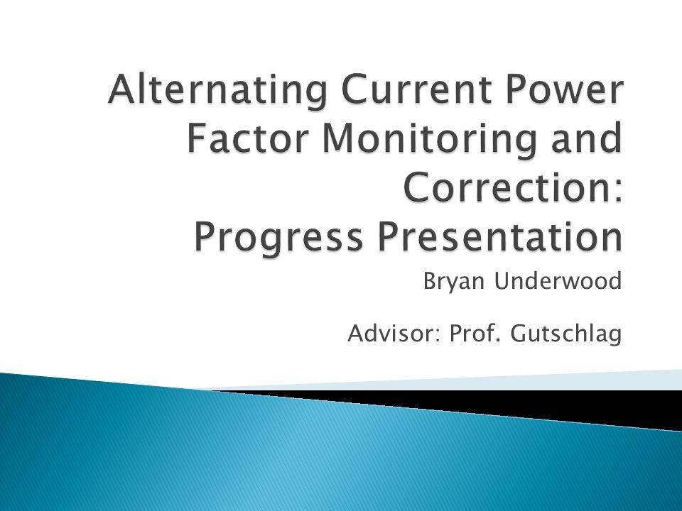 Bryan Underwood Advisor: Prof. Gutschlag