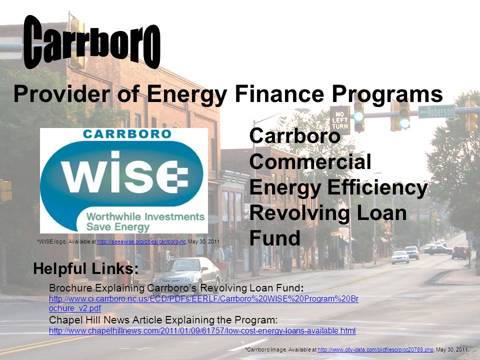 Provider of Energy Finance Programs *Carrboro Image, Available at http://www.city-data.com/picfilesc/picc20789.php, May 30, 2011.http://www.city-data.