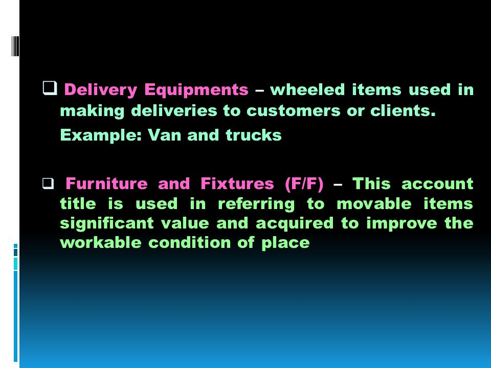 Delivery Equipments – wheeled items used in making deliveries to customers or clients.