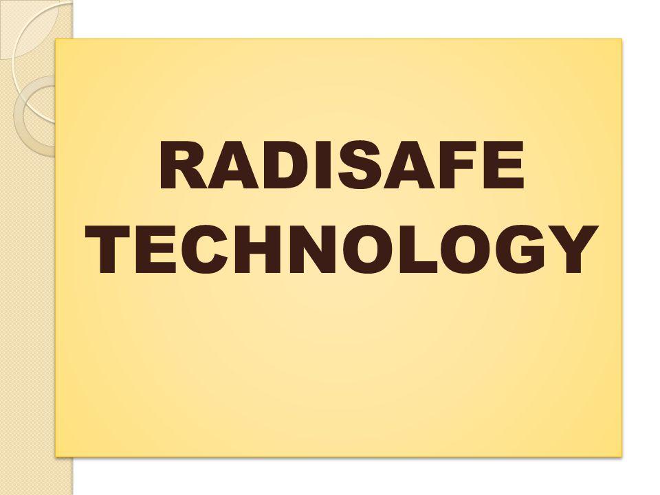 RADISAFE TECHNOLOGY RADISAFE TECHNOLOGY