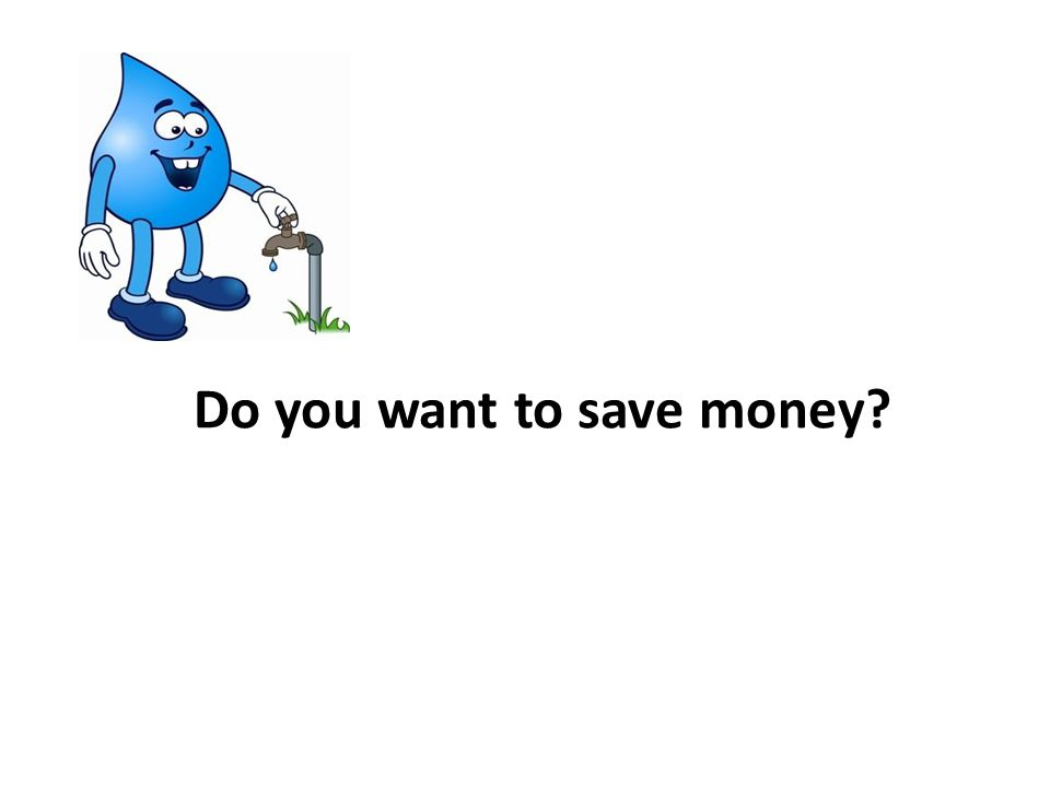 Do you want to save money