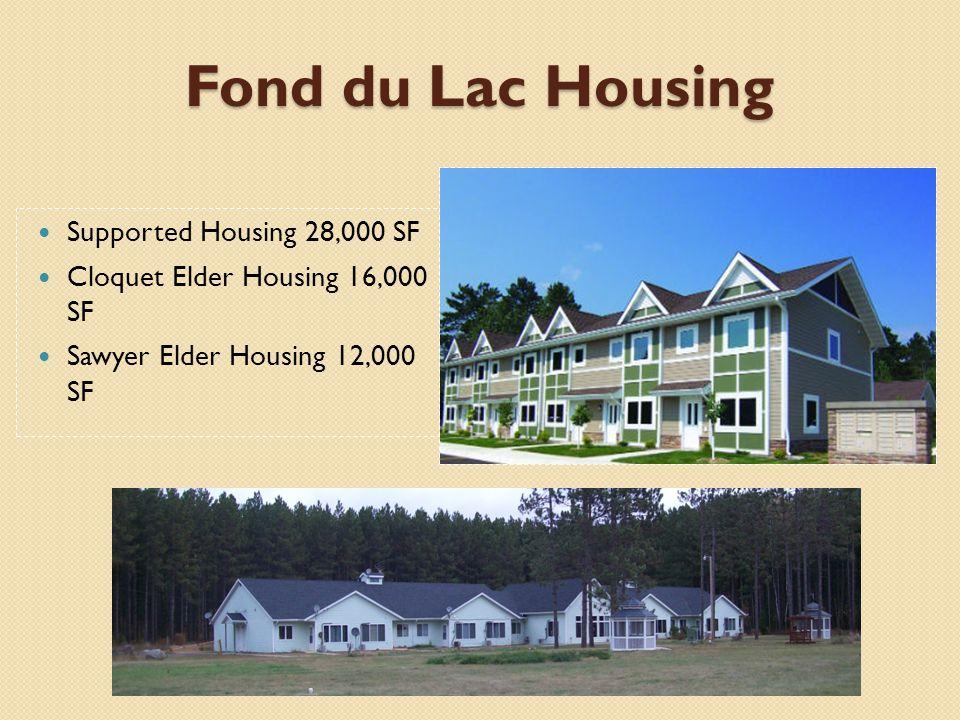 Fond du Lac Schools Ojibwe School 86,000 SF Early Head Start 18,000 SF Head Start buildings 29,000 SF