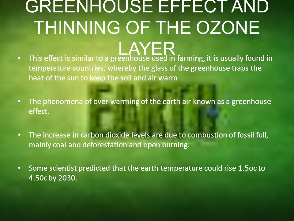 GREENHOUSE EFFECT AND THINNING OF THE OZONE LAYER GREENHOUSE EFFECT Energy from the sun reaches the earth through radiation.