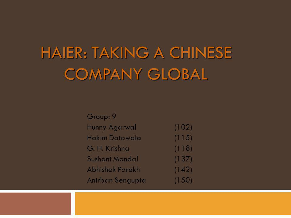 Market Responsiveness Focus on meeting customers needs 42 divisions act as individual companies Creating innovative machines like Single wash, Potato washers Meeting Local demand at home and abroad with Innovative models Haier Market Advantages
