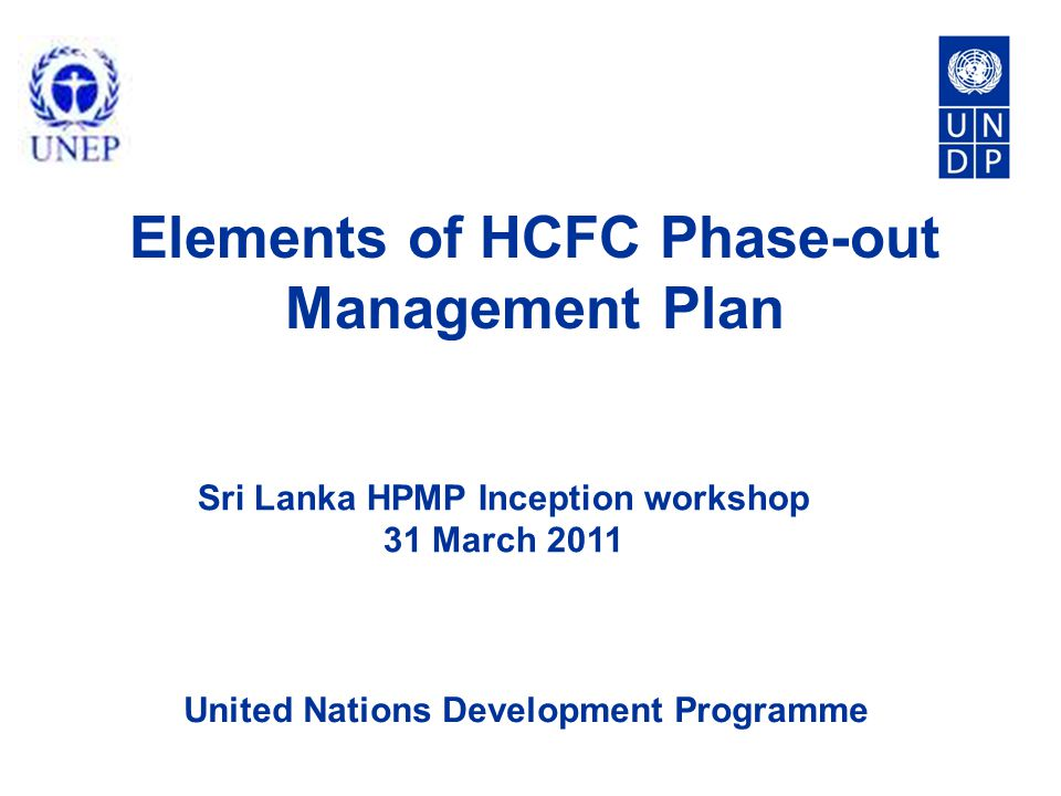 HPMP main activities Investment project (UNDP) Conversion of foam manufacturing enterprise (2011-2014) Technical assistance for importers assembling domestic air-conditioners (2011-2016) Technical assistance for enterprises installing industrial RAC equipment (2011-2016) Technical assistance for HCFC-141b phase-out in solvents (2011-2016)