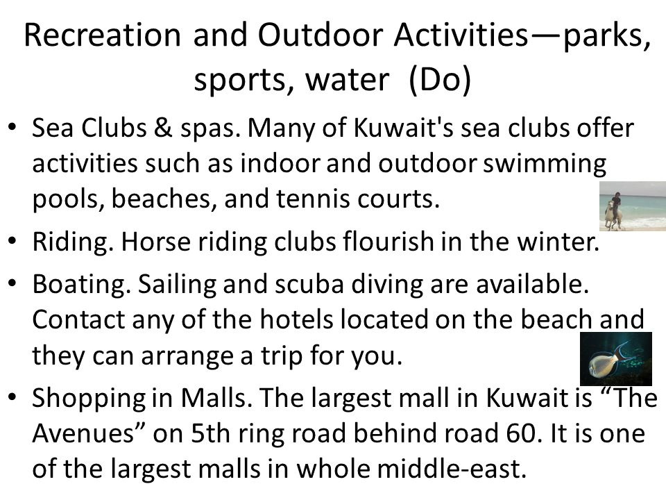 Recreation and Outdoor Activitiesparks, sports, water (Do) Sea Clubs & spas.