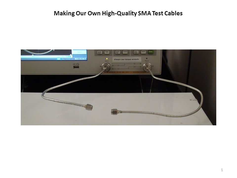 Making Our Own High-Quality SMA Test Cables 1