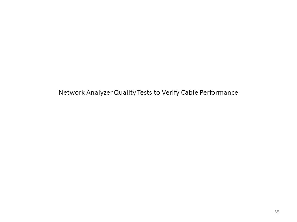 35 Network Analyzer Quality Tests to Verify Cable Performance