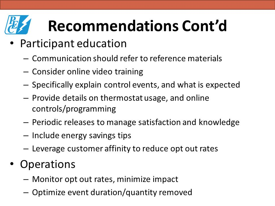 Recommendations Contd Participant education – Communication should refer to reference materials – Consider online video training – Specifically explai