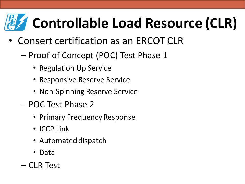 Controllable Load Resource (CLR) Consert certification as an ERCOT CLR – Proof of Concept (POC) Test Phase 1 Regulation Up Service Responsive Reserve