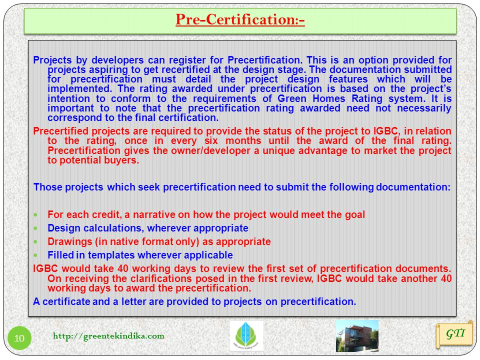 http://greentekindika.com 10 Projects by developers can register for Precertification. This is an option provided for projects aspiring to get recerti
