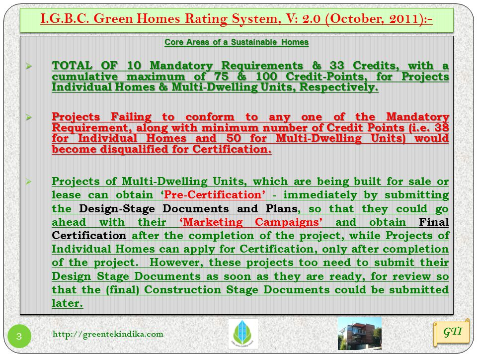 http://greentekindika.com 3 Core Areas of a Sustainable Homes TOTAL OF 10 Mandatory Requirements & 33 Credits, with a cumulative maximum of 75 & 100 C
