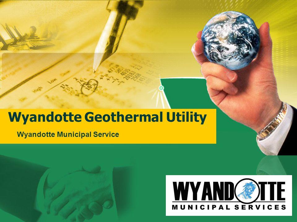 Wyandotte Geothermal Utility Wyandotte Municipal Service