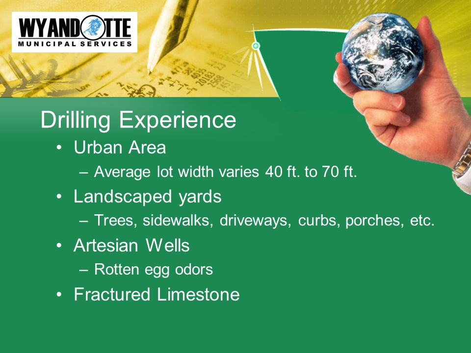 Drilling Experience Urban Area –Average lot width varies 40 ft.