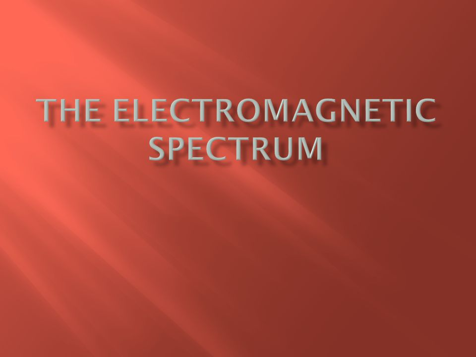 A Range of Frequencies Electromagnetic waves can have a wide variety of frequencies.